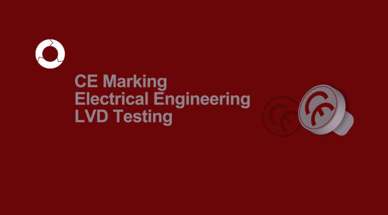 CE Marking Electrical Engineering | LVD Safety Documentation